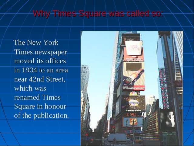 Why Times Square was called so: The New York Times newspaper moved its office...