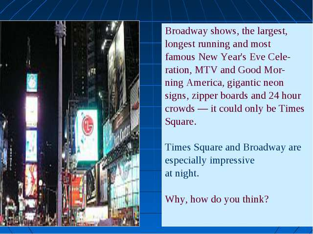 Broadway shows, the largest, longest running and most famous New Year's Eve C...