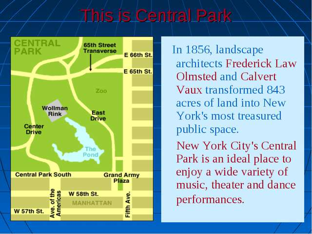 This is Central Park In 1856, landscape architects Frederick Law Olmsted and...