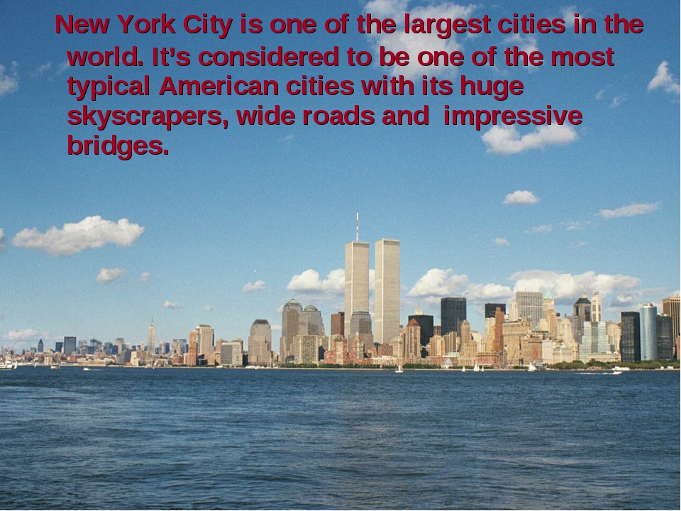New York City is one of the largest cities in the world. It's considered to...