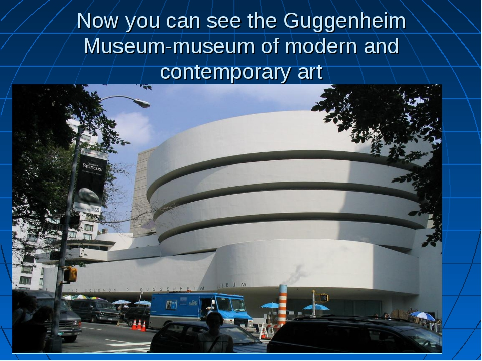 Now you can see the Guggenheim Museum-museum of modern and contemporary art