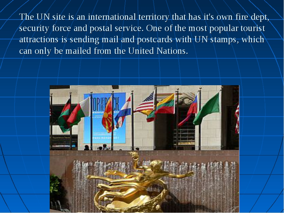 The UN site is an international territory that has it's own fire dept, securi...
