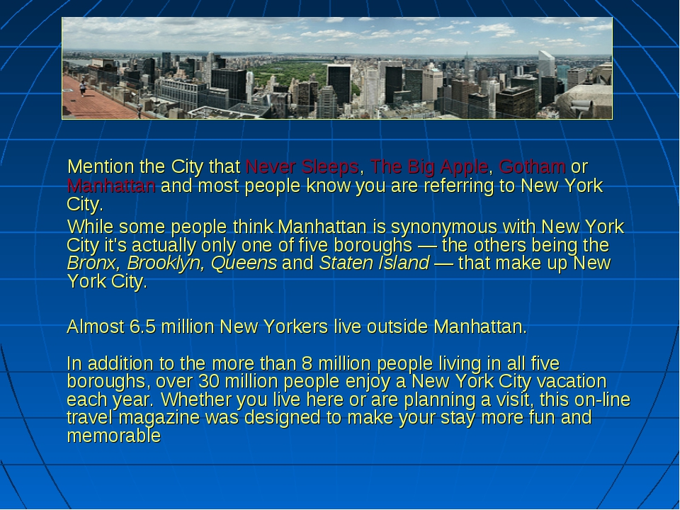 Mention the City that Never Sleeps, The Big Apple, Gotham or Manhattan and m...