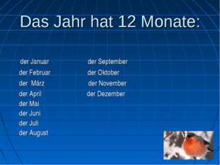 Das Jahr hat 12 Monate: der Januar der September der Februar der Oktober der