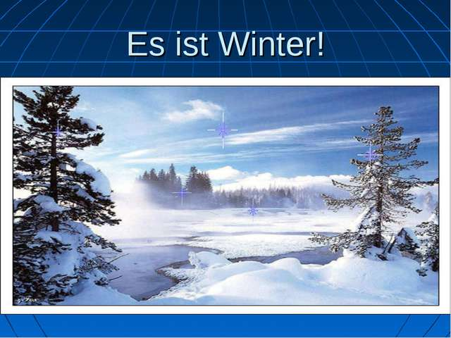 Es ist Winter!