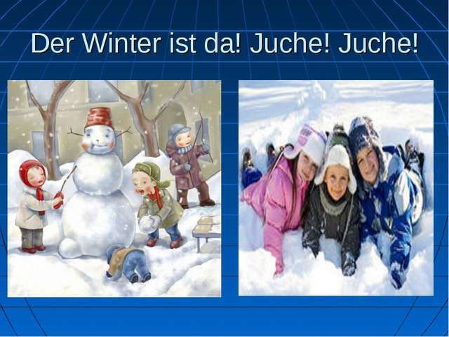 Der Winter ist da! Juche! Juche!