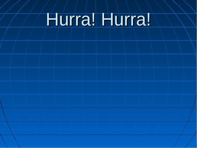 Hurra! Hurra!
