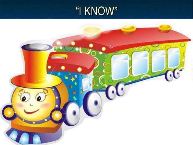 """I KNOW"""
