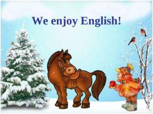 We enjoy English!