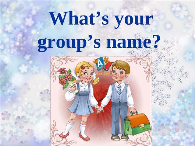 What's your group's name?