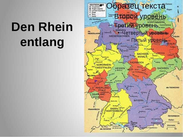 Den Rhein entlang Карта сканирована из учебника «Немецкий язык.Шаги 4» И.Л.Бим
