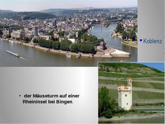der Mäuseturm auf einer Rheininsel bei Bingen. Koblenz