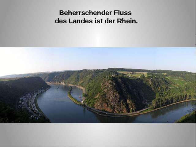 Beherrschender Fluss des Landes ist der Rhein.