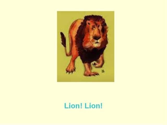 Lion! Lion!