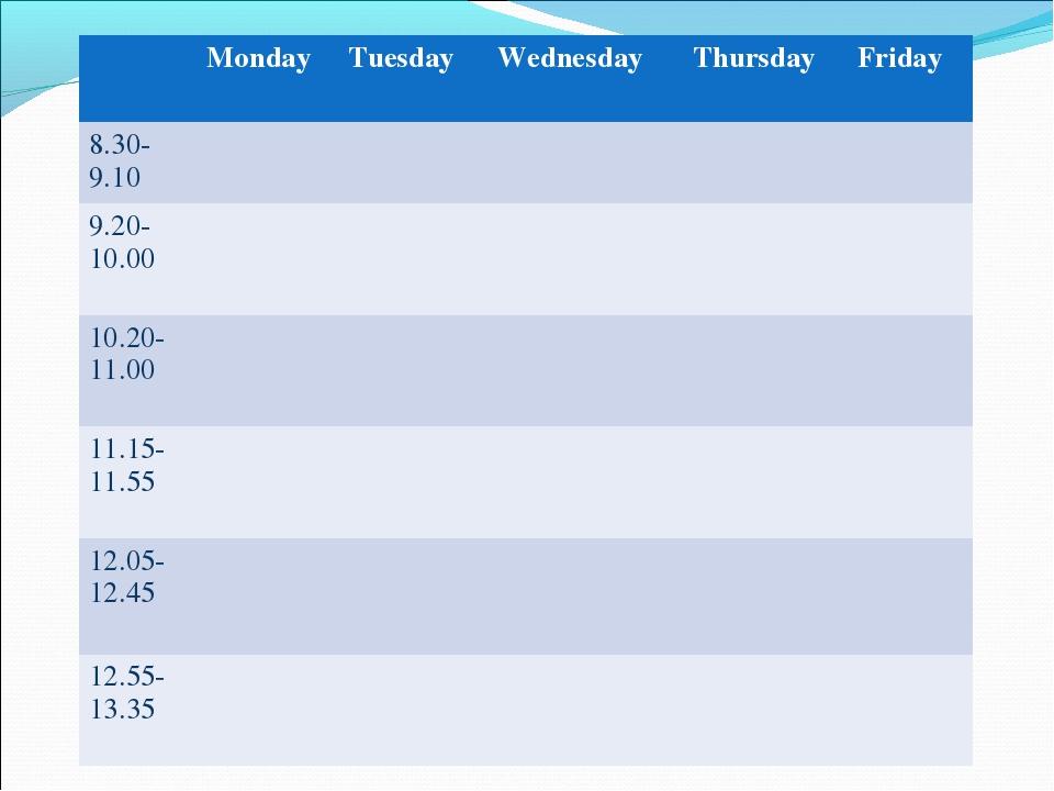 MondayTuesdayWednesdayThursdayFriday 8.30-9.10 9.20-10.00...