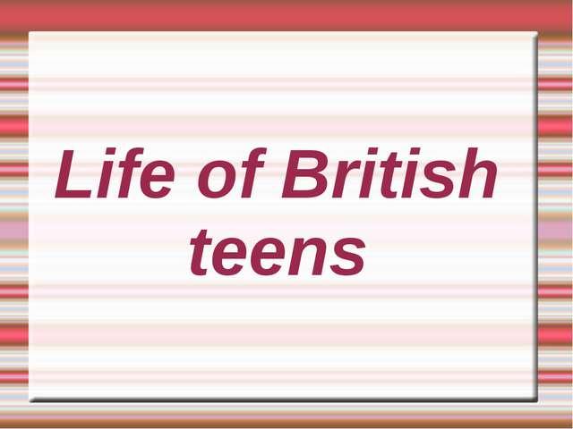 Life of British teens
