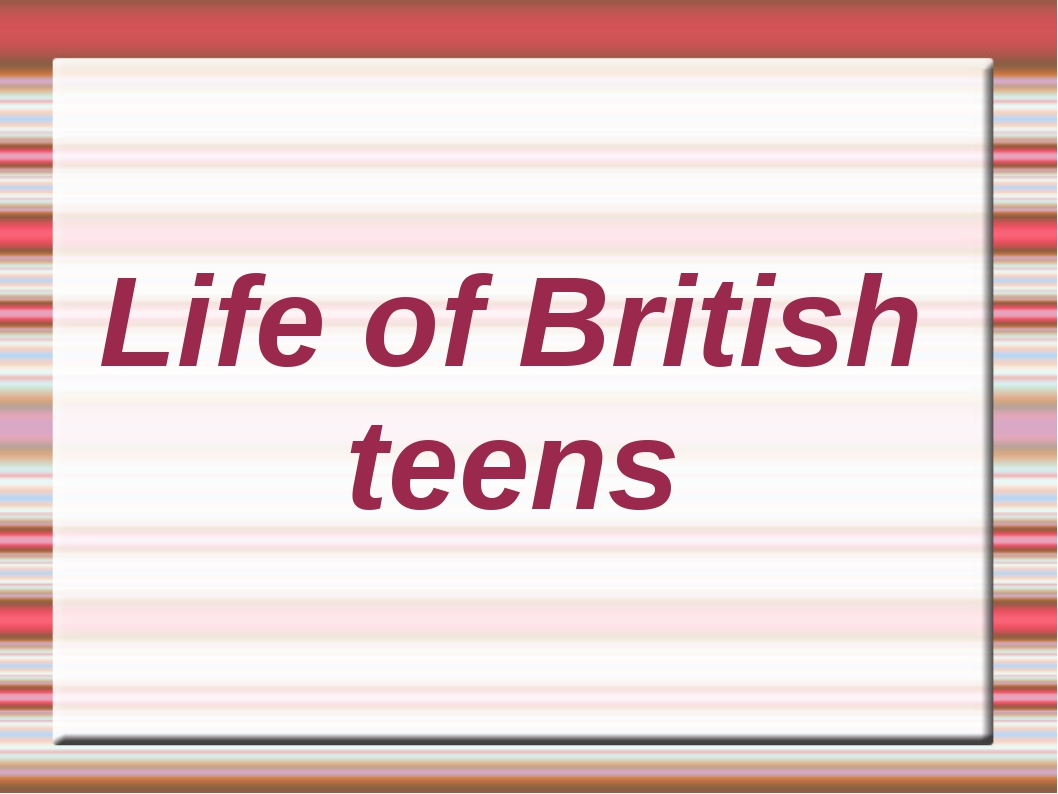 Life of British teens