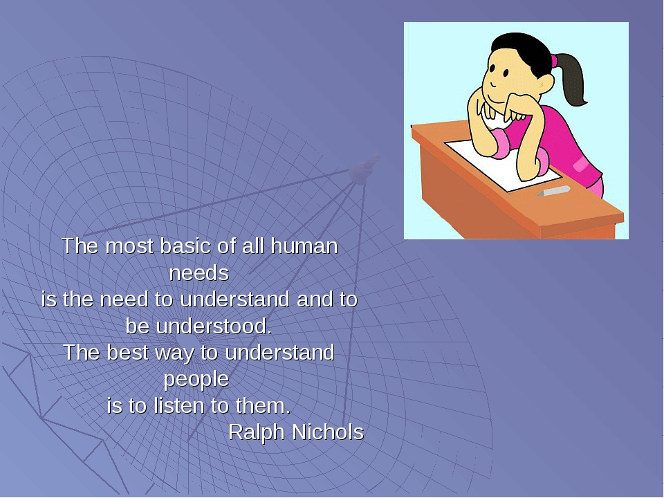 The most basic of all human needs is the need to understand and to be underst...