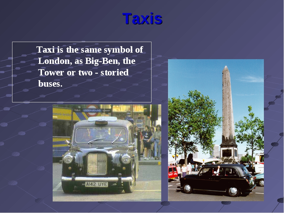 Taxis Taxi is the same symbol of London, as Big-Ben, the Tower or two - stori...