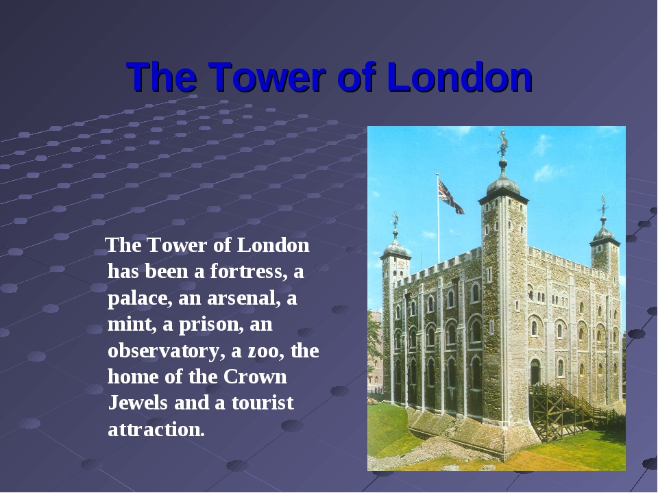 The Tower of London The Tower of London has been a fortress, a palace, an ars...