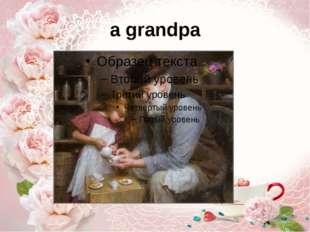 a grandpa