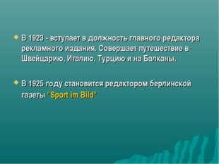 В 1923 - вступает в должность главного редактора рекламного издания. Соверша