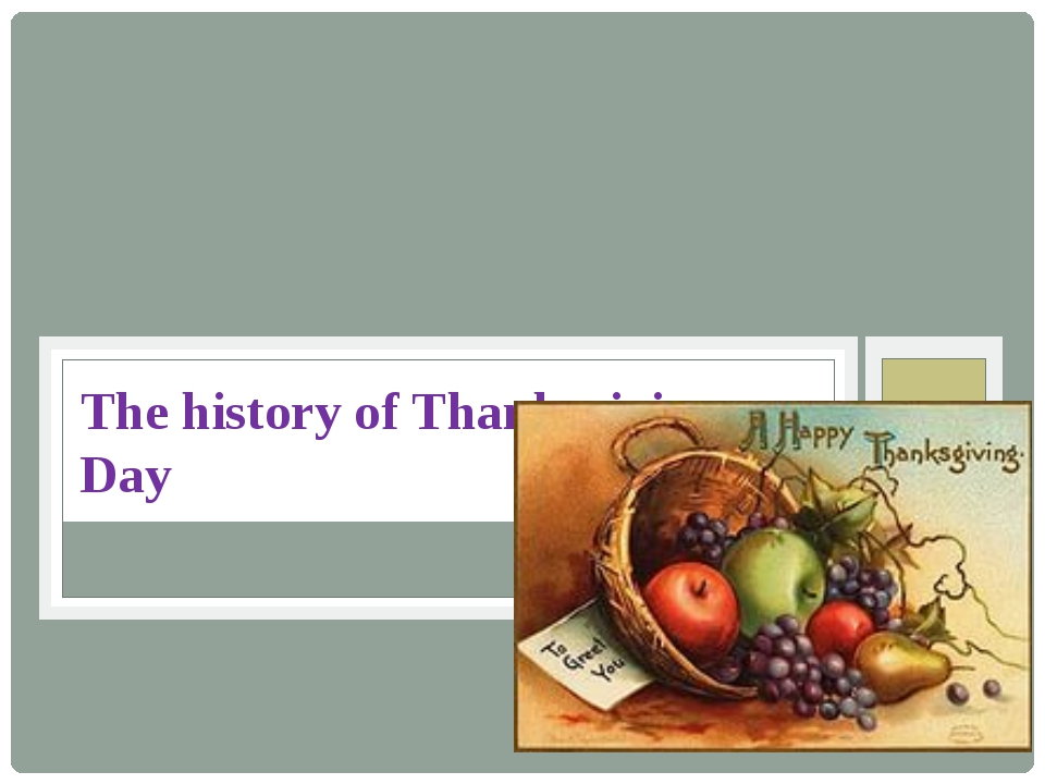 The history of Thanksgiving Day