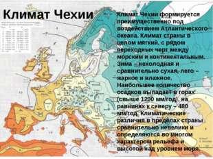 Климат Чехии Климат Чехии формируется преимущественно под воздействием Атлант