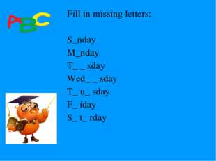 Fill in missing letters: S_nday M_nday T_ _ sday Wed_ _ sday T_ u_ sday F_ id