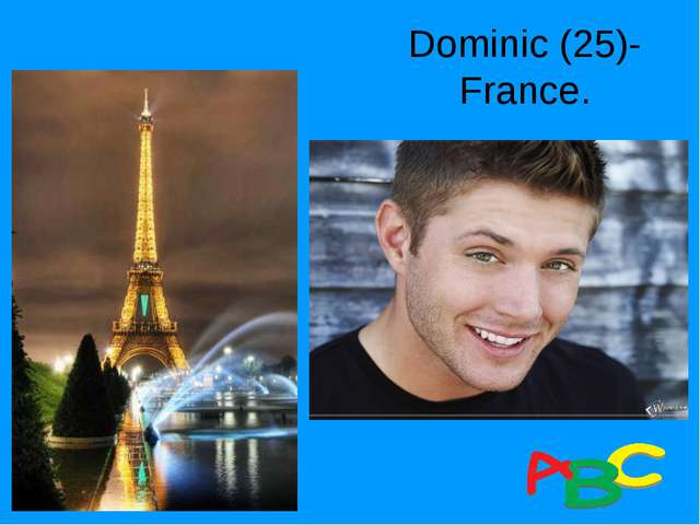 Dominic (25)- France.