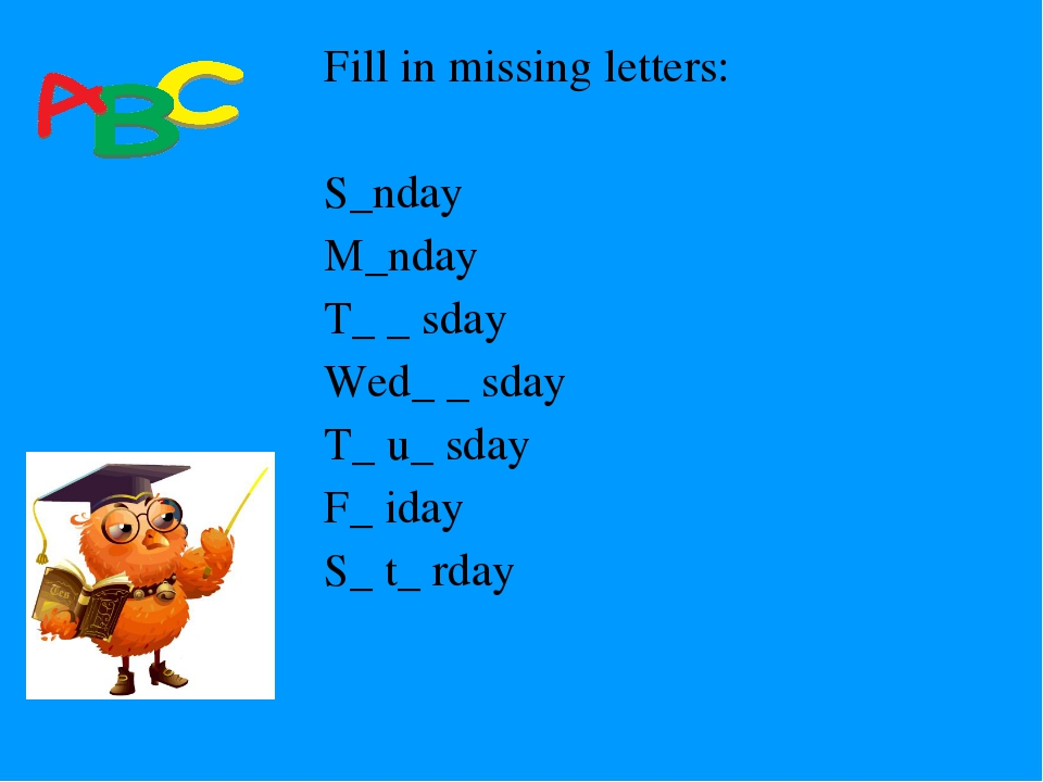Fill in missing letters: S_nday M_nday T_ _ sday Wed_ _ sday T_ u_ sday F_ id...