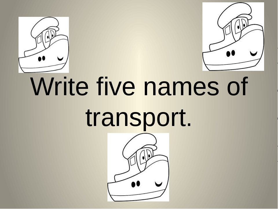 Write five names of transport.