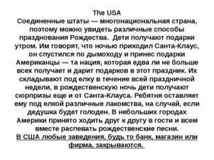 The USA Соединенные штаты — многонациональная страна, поэтому можно увидеть р