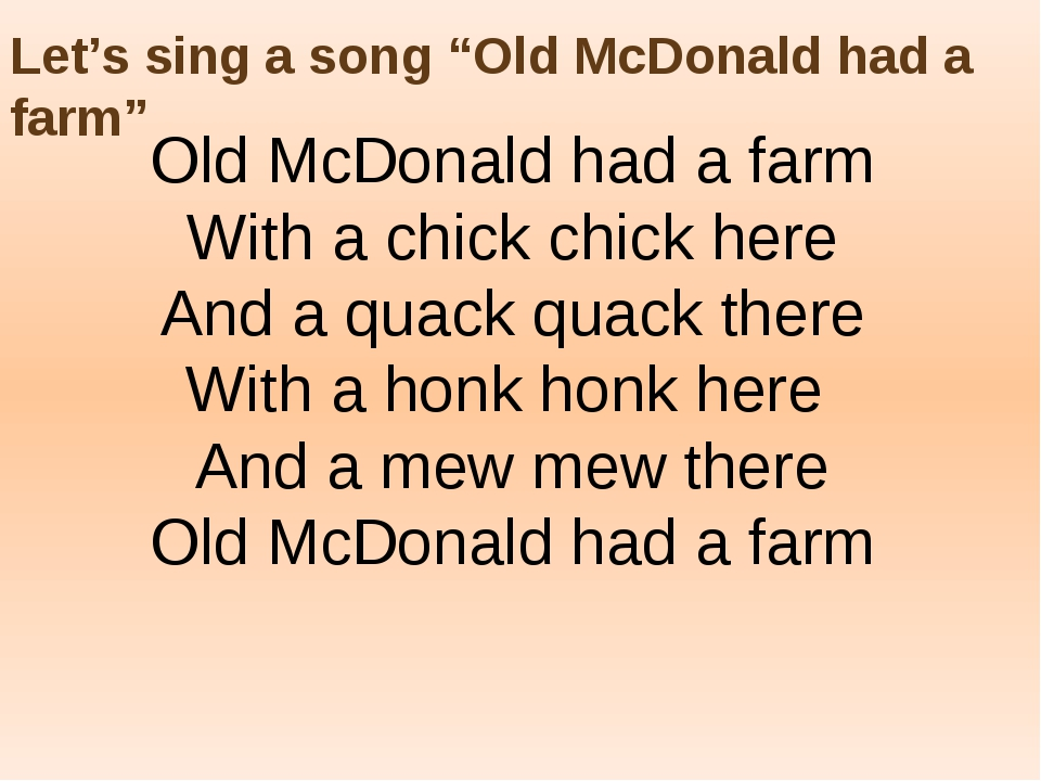 "Let's sing a song ""Old McDonald had a farm"" Old McDonald had a farm With a ch..."