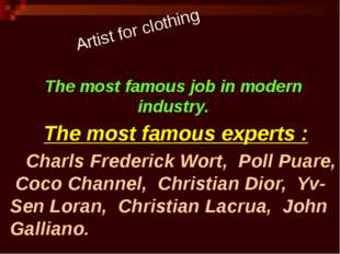 The most famous job in modern industry. The most famous experts : Charls Fred