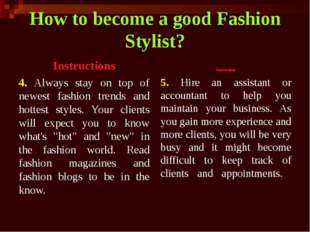 How to become a good Fashion Stylist? Instructions 4. Always stay on top of n