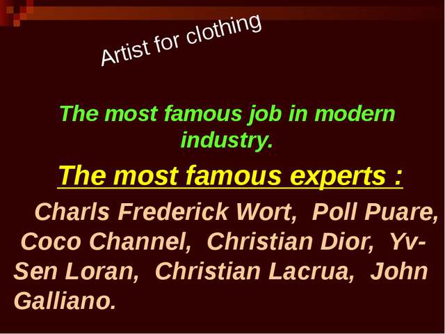 The most famous job in modern industry. The most famous experts : Charls Fred...