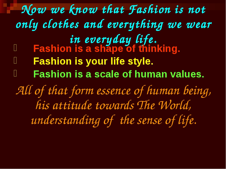 Now we know that Fashion is not only clothes and everything we wear in everyd...