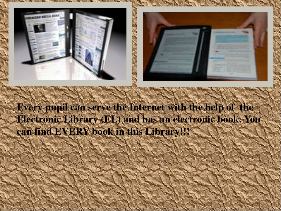Every pupil can serve the Internet with the help of the Electronic Library (...
