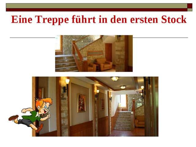 . Eine Treppe führt in den ersten Stock