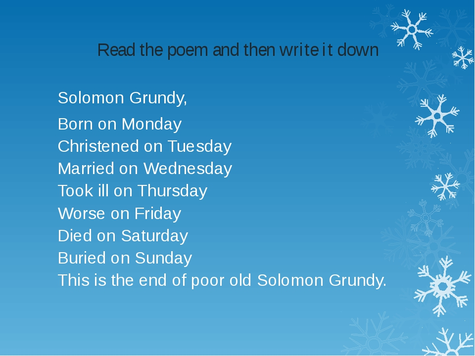 Read the poem and then write it down Solomon Grundy, Born on Monday Christene...