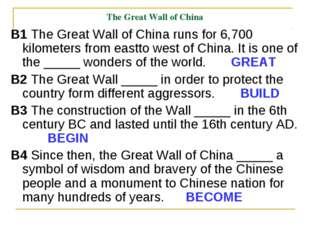 The Great Wall of China B1 The Great Wall of China runs for 6,700 kilometers
