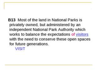 B13  Most of the land in National Parks is privately owned, but administere