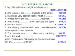 MY CLEVER LITTLE SISTER 1. My little sister is only eight but she is very ...
