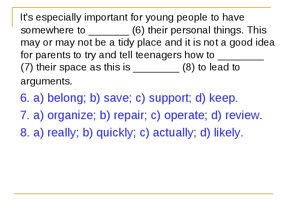 It's especially important for young people to have somewhere to _______ (6)...