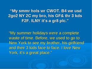 """""""My smmr hols wr CWOT. B4 we usd 2go2 NY 2C my bro, his GF& thr 3 kds F2F. I"""