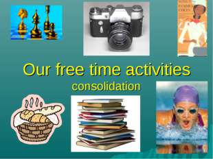 Our free time activities consolidation