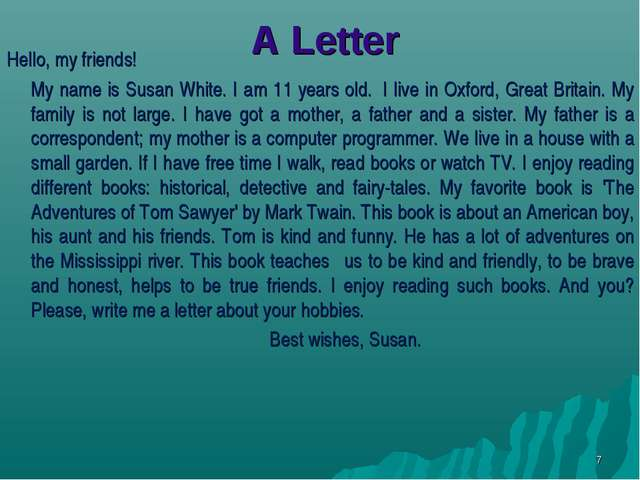 A Letter Hello, my friends! My name is Susan White. I am 11 years old. I li...
