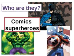 Who are they? Comics superheroes