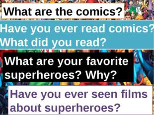 What are the comics? Have you ever read comics? What did you read? What are